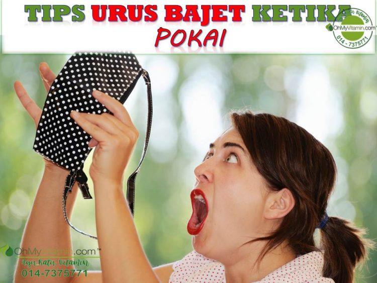 TIPS URUS BAJET KETIKA POKAI