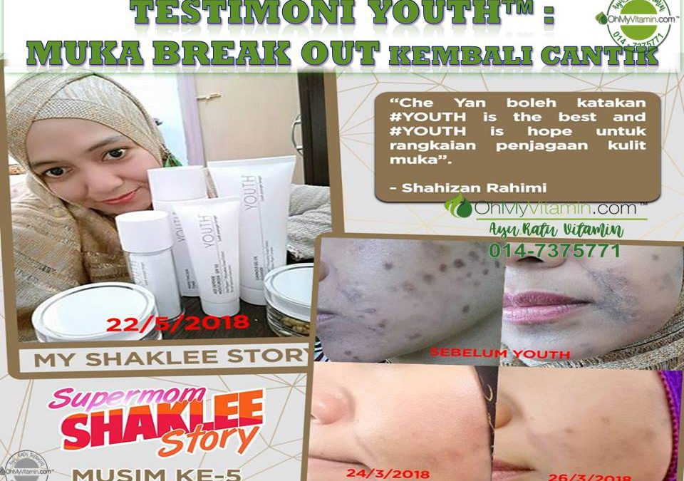 TESTIMONI  YOUTH MUKA BREAK OUT KEMBALI CANTIK