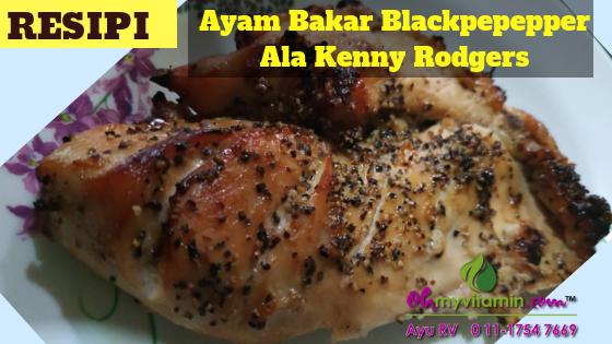 Resipi Ayam Bakar Blackpepepper Ala Kenny Rodgers