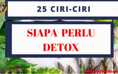 25 CIRI-CIRI SIAPA PERLU DETOX