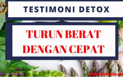 TESTIMONI DETOX TURUN BERAT DENGAN CEPAT