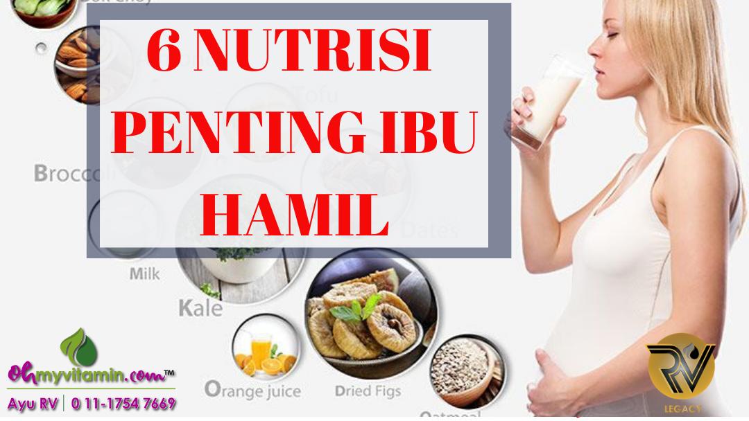 6 NUTRISI PENTING IBU HAMIL