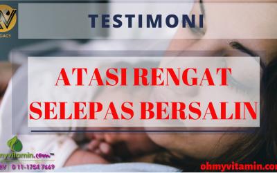 TESTIMONI ATASI RENGAT SELEPAS BERSALIN DENGAN CEPAT DAN SELAMAT