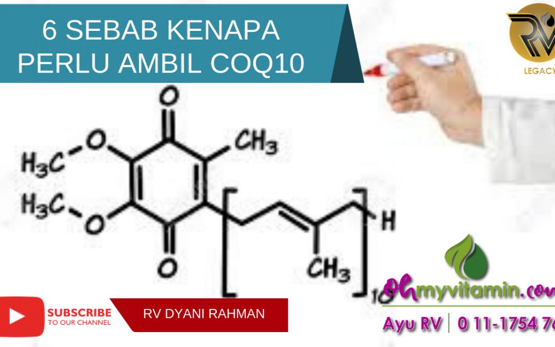 6 SEBAB KENAPA PERLU AMBIL COQ10