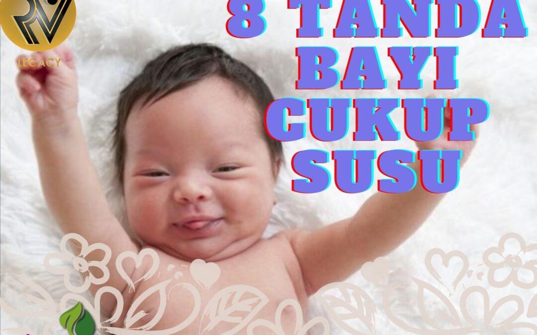 8 TANDA BAYI CUKUP SUSU